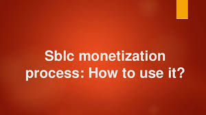 How to use sblc monetization process