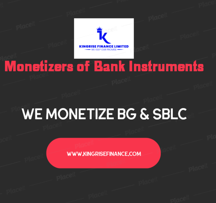monetizers of bank instruments- monetize bg sblc via Kingrise Finance Limited